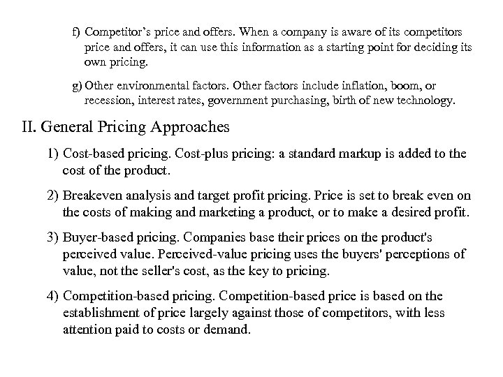 f) Competitor's price and offers. When a company is aware of its competitors price
