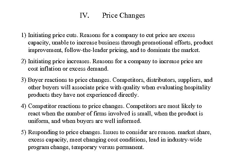 IV. Price Changes 1) Initiating price cuts. Reasons for a company to cut price