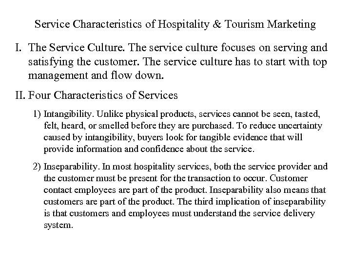 Service Characteristics of Hospitality & Tourism Marketing I. The Service Culture. The service culture