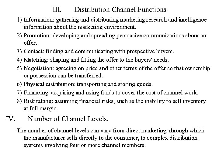 III. Distribution Channel Functions 1) Information: gathering and distributing marketing research and intelligence information