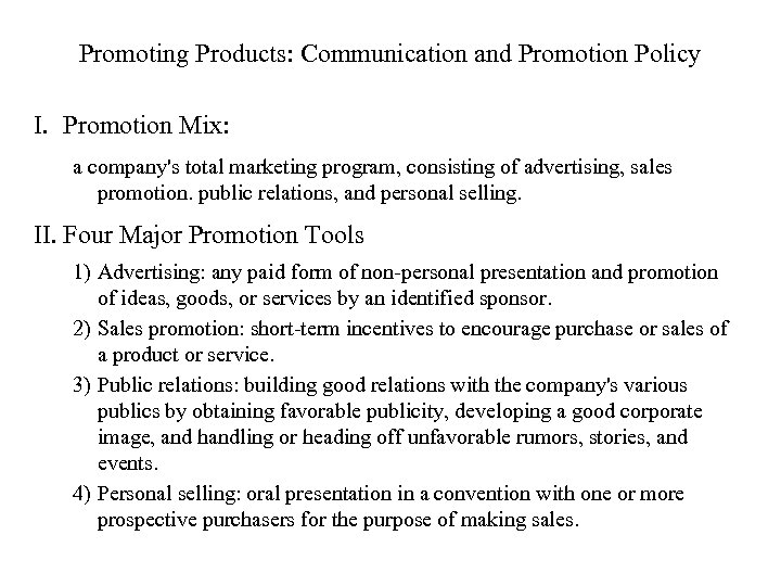 Promoting Products: Communication and Promotion Policy I. Promotion Mix: a company's total marketing program,