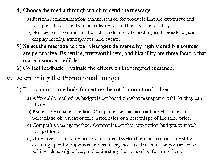 4) Choose the media through which to send the message. a) Personal communication channels:
