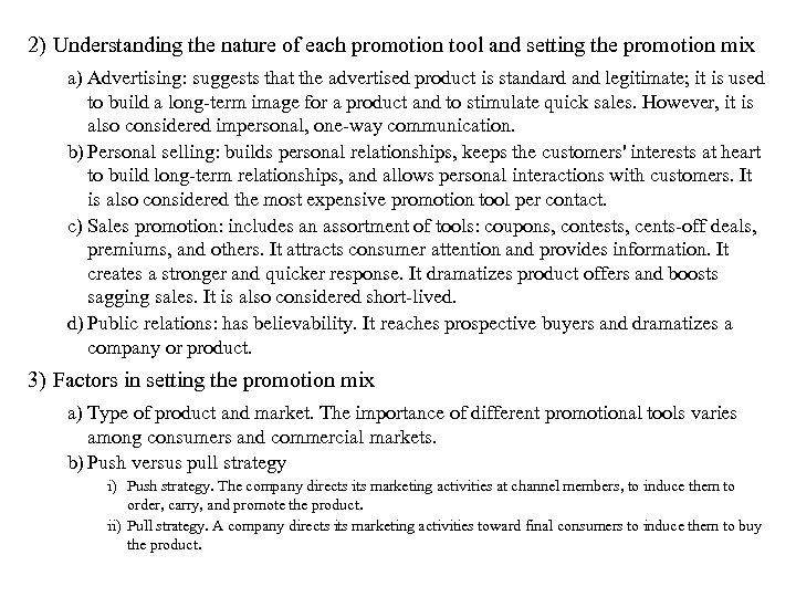 2) Understanding the nature of each promotion tool and setting the promotion mix a)
