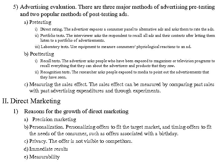 5) Advertising evaluation. There are three major methods of advertising pre-testing and two popular