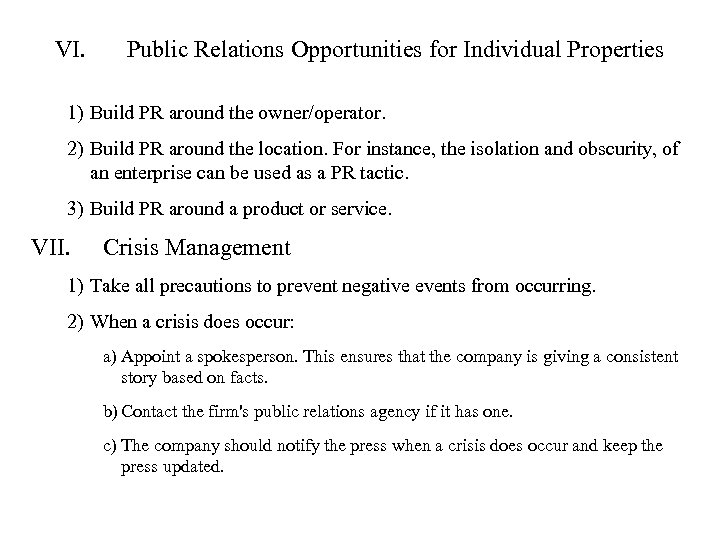 VI. Public Relations Opportunities for Individual Properties 1) Build PR around the owner/operator. 2)