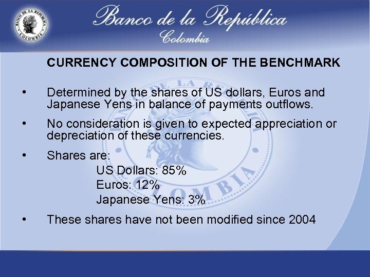 CURRENCY COMPOSITION OF THE BENCHMARK • Determined by the shares of US dollars, Euros