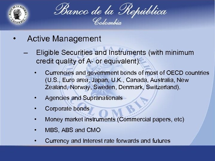 • Active Management – Eligible Securities and Instruments (with minimum credit quality of