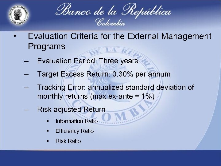 • Evaluation Criteria for the External Management Programs – Evaluation Period: Three years