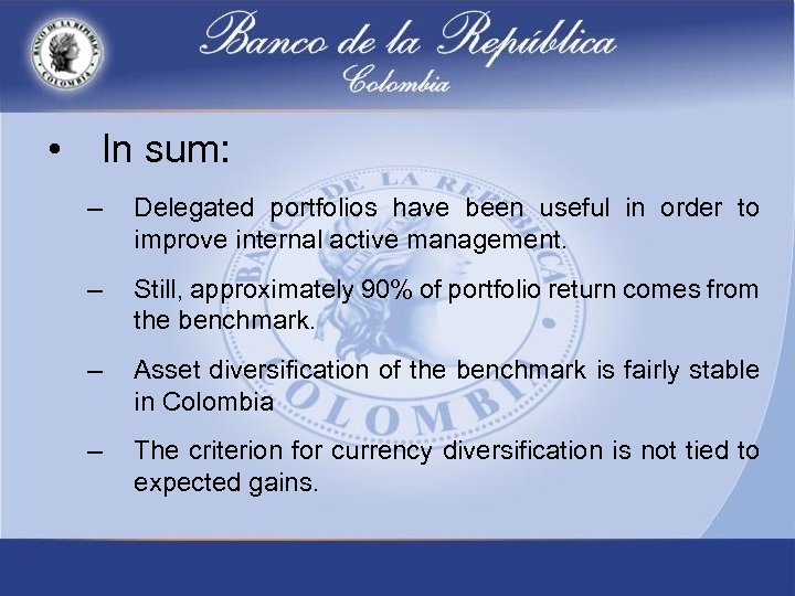 • In sum: – Delegated portfolios have been useful in order to improve