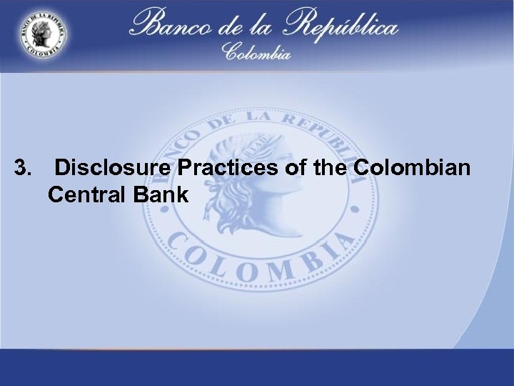3. Disclosure Practices of the Colombian Central Bank