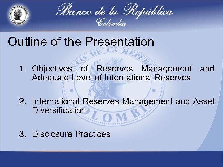Outline of the Presentation 1. Objectives of Reserves Management and Adequate Level of International