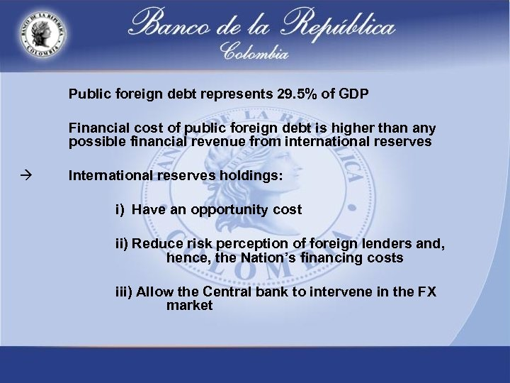 Public foreign debt represents 29. 5% of GDP Financial cost of public foreign debt