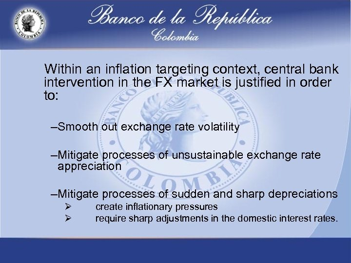 Within an inflation targeting context, central bank intervention in the FX market is justified