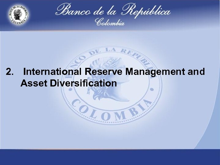 2. International Reserve Management and Asset Diversification