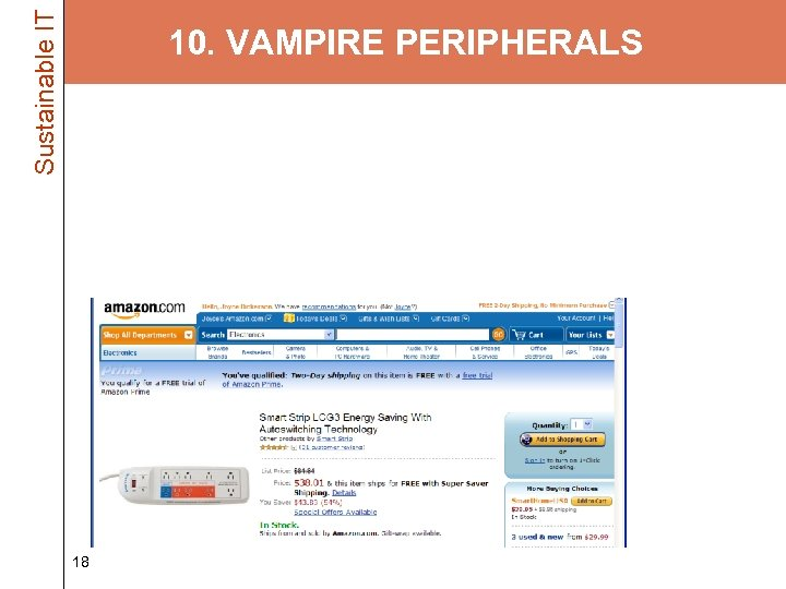 Sustainable IT 10. VAMPIRE PERIPHERALS • Target your peripherals – Up to 75% of