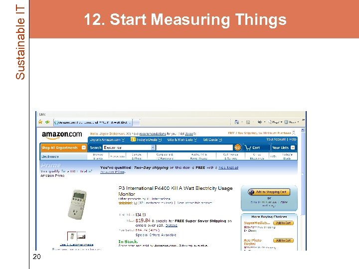 Sustainable IT 12. Start Measuring Things • Get a Kill a Watt meter –