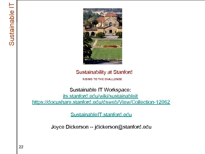 Sustainable IT Sustainability at Stanford RISING TO THE CHALLENGE Sustainable IT Workspace: its. stanford.