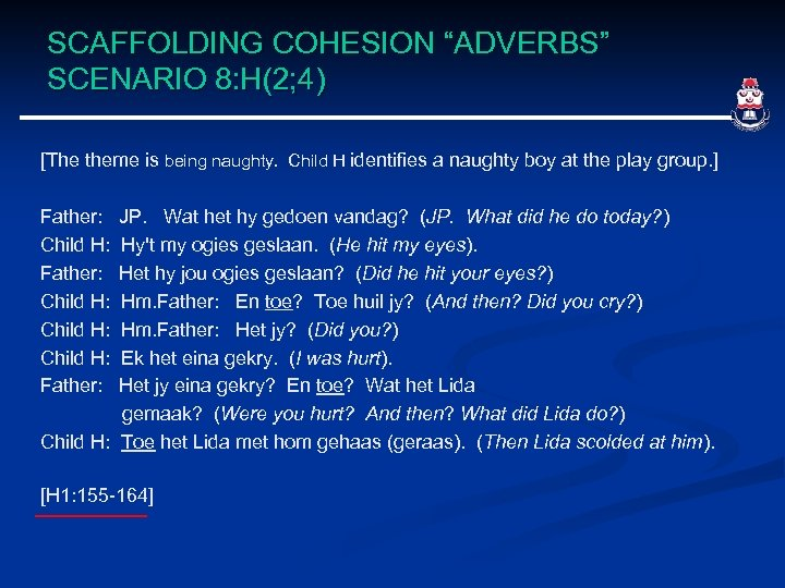 "SCAFFOLDING COHESION ""ADVERBS"" SCENARIO 8: H(2; 4) [The theme is being naughty. Child H"