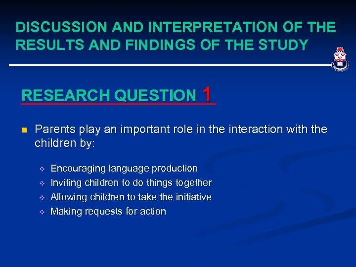 DISCUSSION AND INTERPRETATION OF THE RESULTS AND FINDINGS OF THE STUDY RESEARCH QUESTION 1