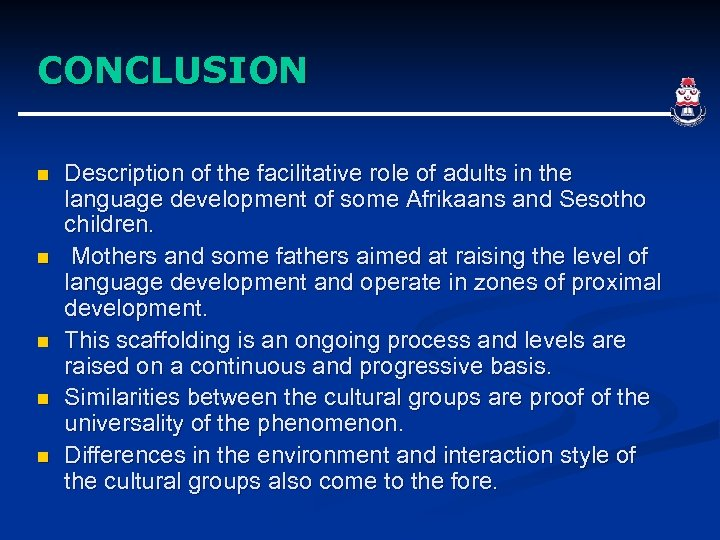 CONCLUSION n n n Description of the facilitative role of adults in the language