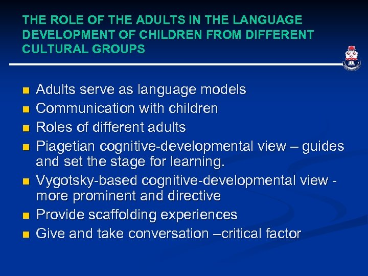THE ROLE OF THE ADULTS IN THE LANGUAGE DEVELOPMENT OF CHILDREN FROM DIFFERENT CULTURAL
