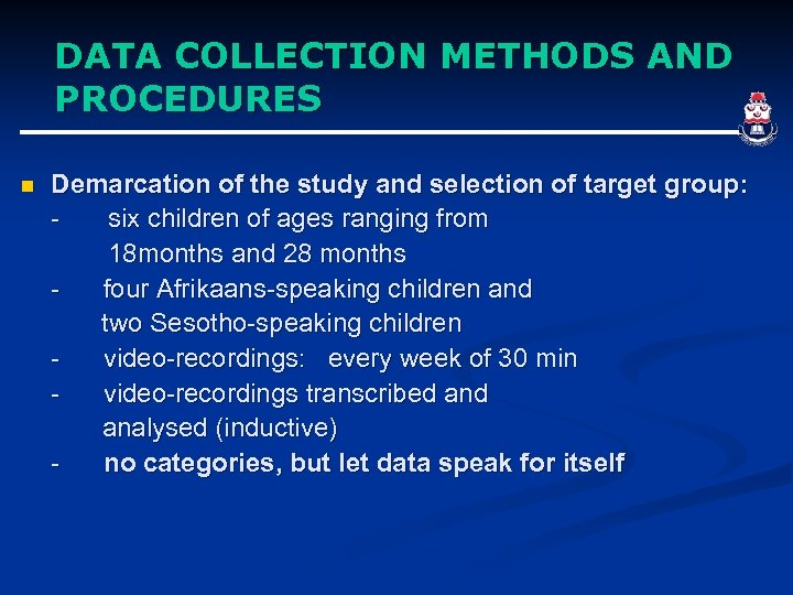 DATA COLLECTION METHODS AND PROCEDURES n Demarcation of the study and selection of target