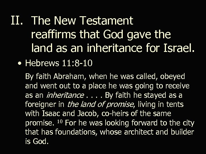 II. The New Testament reaffirms that God gave the land as an inheritance for