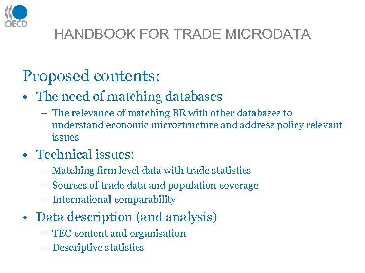 HANDBOOK FOR TRADE MICRODATA Proposed contents: • The need of matching databases – The