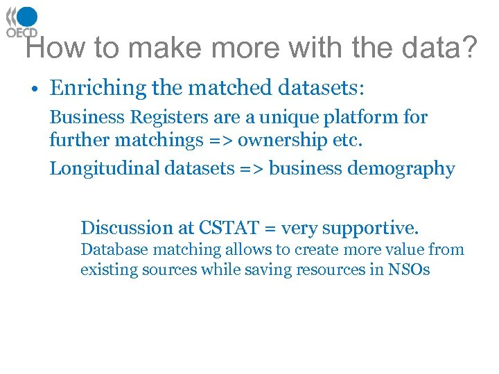 How to make more with the data? • Enriching the matched datasets: Business Registers