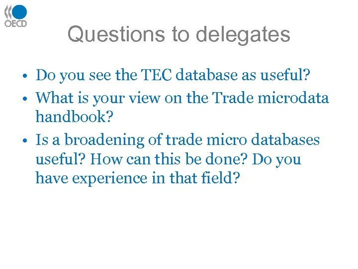 Questions to delegates • Do you see the TEC database as useful? • What