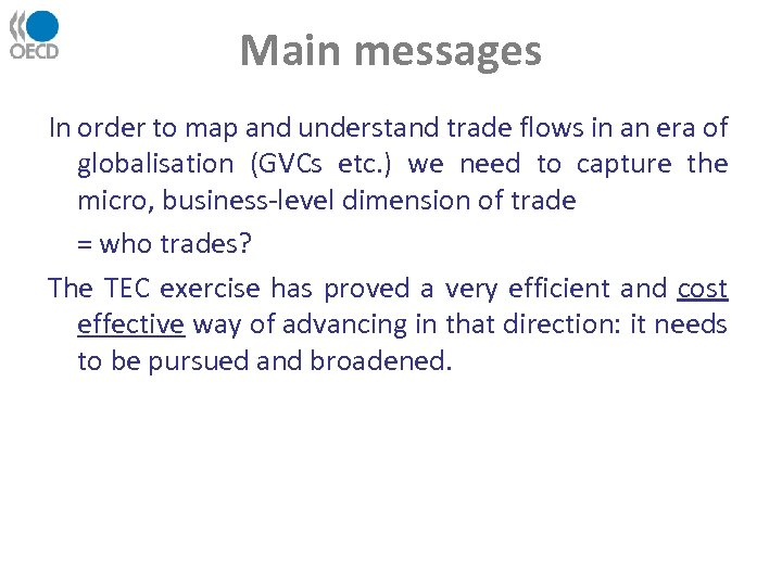 Main messages In order to map and understand trade flows in an era of