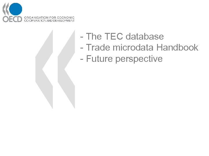 - The TEC database - Trade microdata Handbook - Future perspective