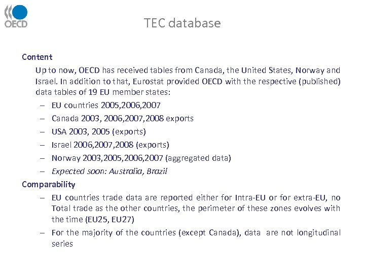 TEC database Content Up to now, OECD has received tables from Canada, the United