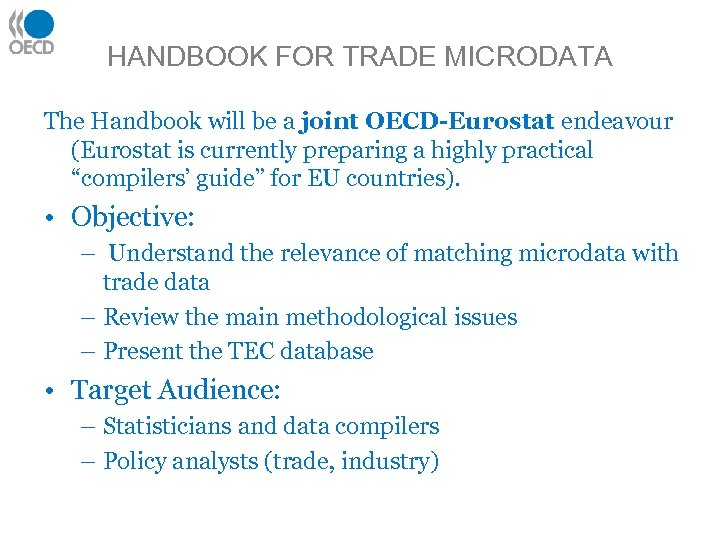 HANDBOOK FOR TRADE MICRODATA The Handbook will be a joint OECD-Eurostat endeavour (Eurostat is