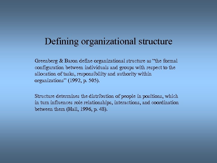 "Defining organizational structure Greenberg & Baron define organizational structure as ""the formal configuration between"