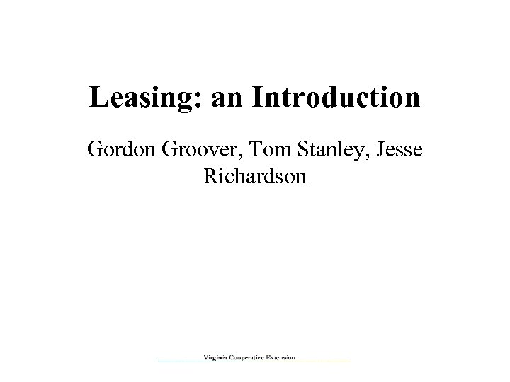 Leasing: an Introduction Gordon Groover, Tom Stanley, Jesse Richardson