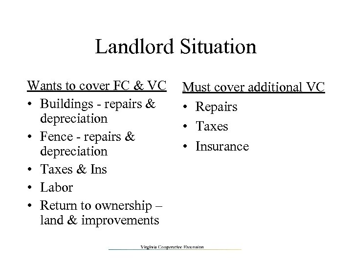Landlord Situation Wants to cover FC & VC • Buildings - repairs & depreciation