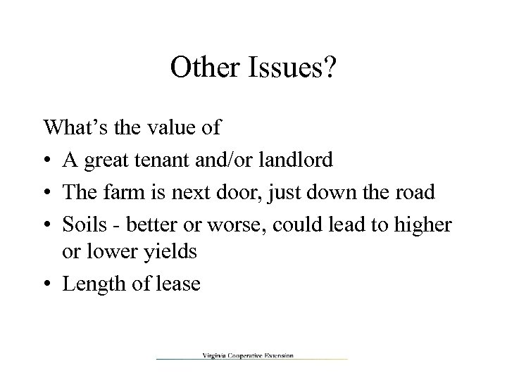 Other Issues? What's the value of • A great tenant and/or landlord • The