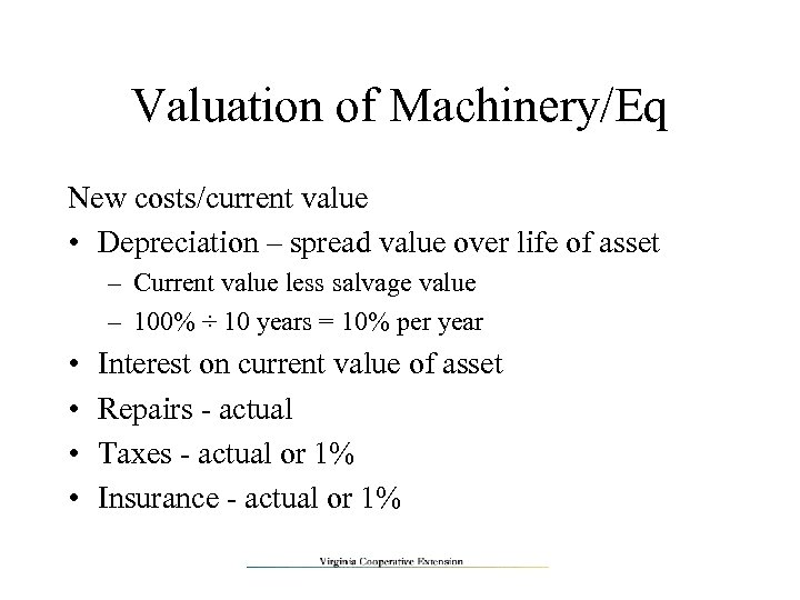 Valuation of Machinery/Eq New costs/current value • Depreciation – spread value over life of