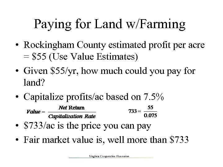 Paying for Land w/Farming • Rockingham County estimated profit per acre = $55 (Use
