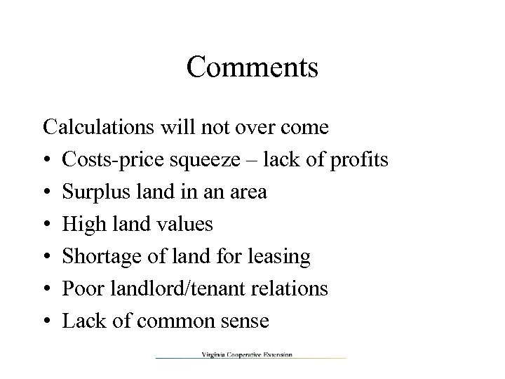 Comments Calculations will not over come • Costs-price squeeze – lack of profits •