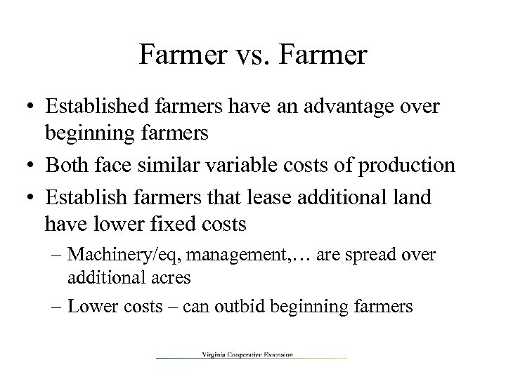 Farmer vs. Farmer • Established farmers have an advantage over beginning farmers • Both