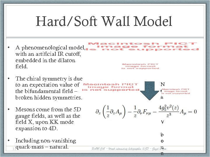 Hard/Soft Wall Model • A phenomenological model, with an artificial IR cutoff, embedded in