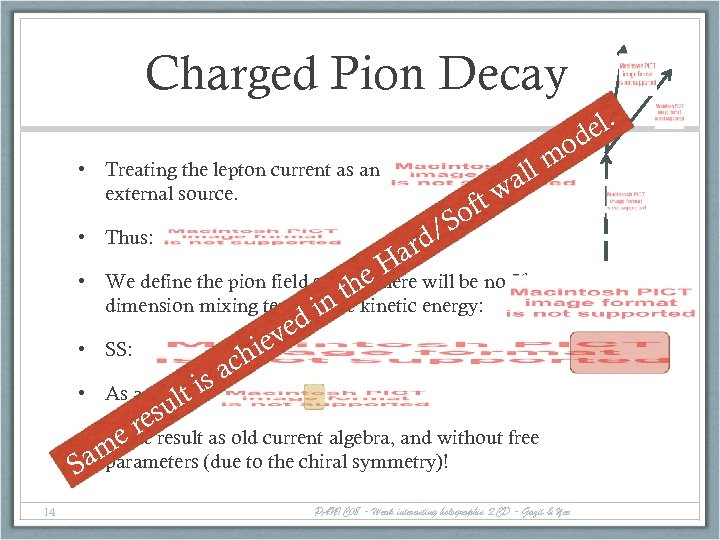Charged Pion Decay el. d o ll m • Treating the lepton current as