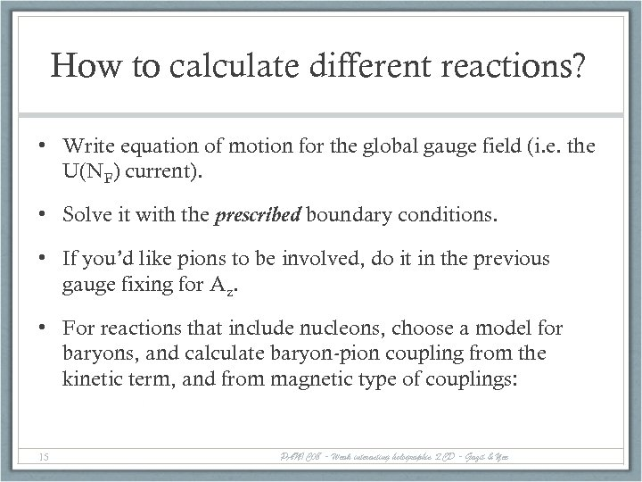 How to calculate different reactions? • Write equation of motion for the global gauge