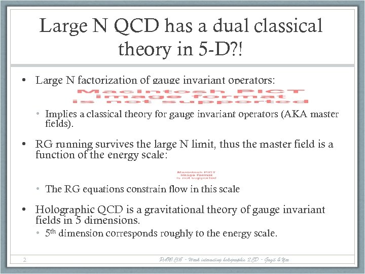 Large N QCD has a dual classical theory in 5 -D? ! • Large