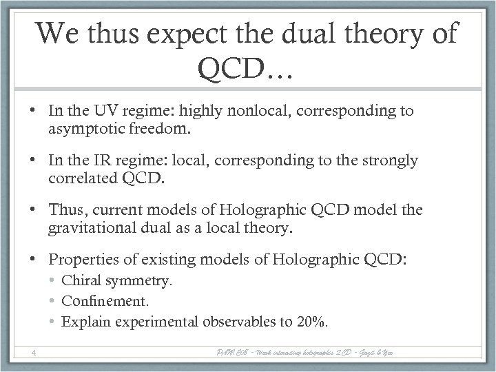 We thus expect the dual theory of QCD… • In the UV regime: highly