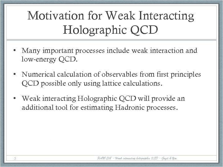 Motivation for Weak Interacting Holographic QCD • Many important processes include weak interaction and