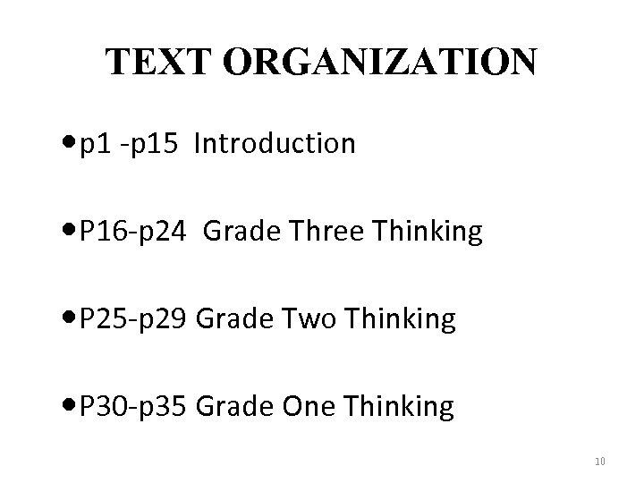 TEXT ORGANIZATION p 1 -p 15 Introduction P 16 -p 24 Grade Three Thinking