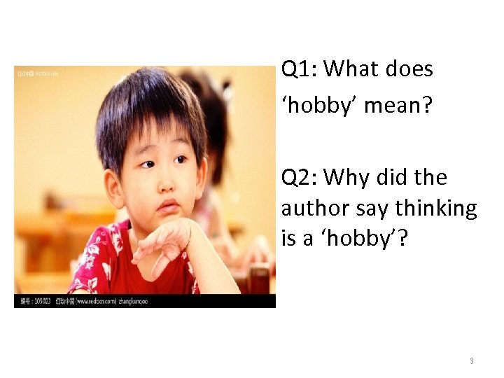 Q 1: What does 'hobby' mean? Q 2: Why did the author say thinking